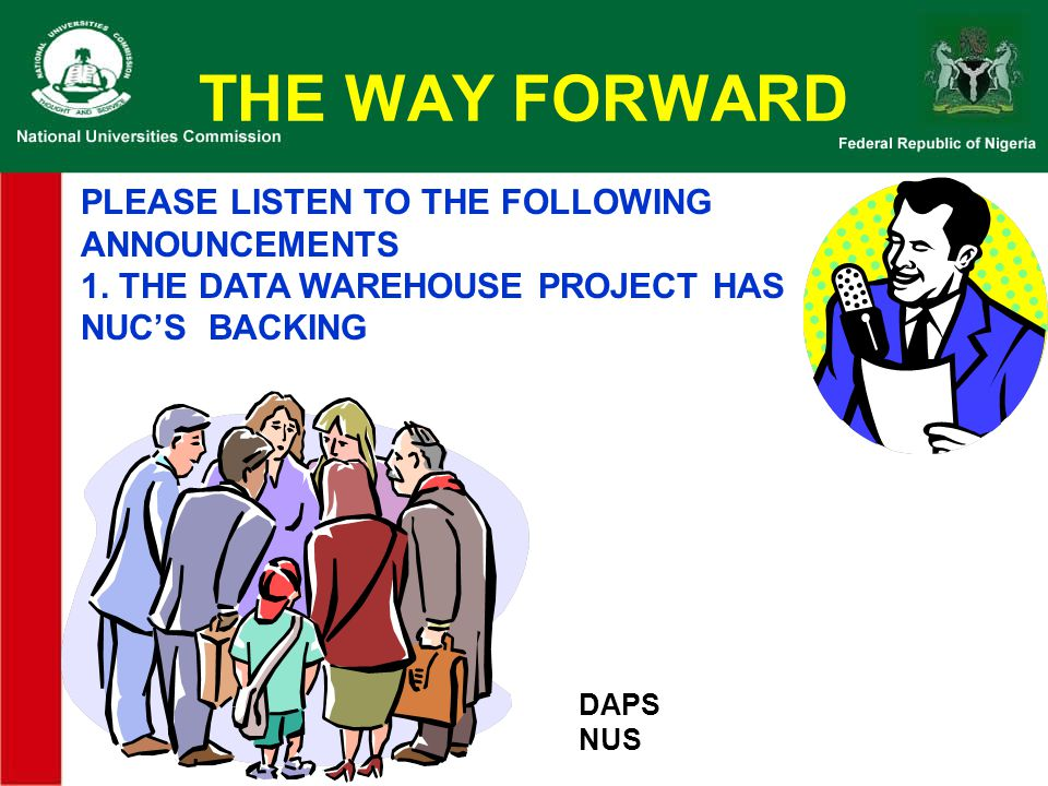 THE WAY FORWARD PLEASE LISTEN TO THE FOLLOWING ANNOUNCEMENTS