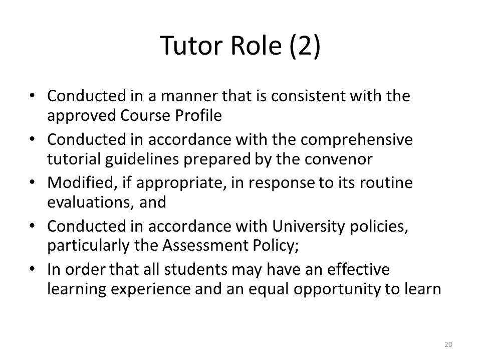 Tutor Role (2) Conducted in a manner that is consistent with the approved Course Profile.