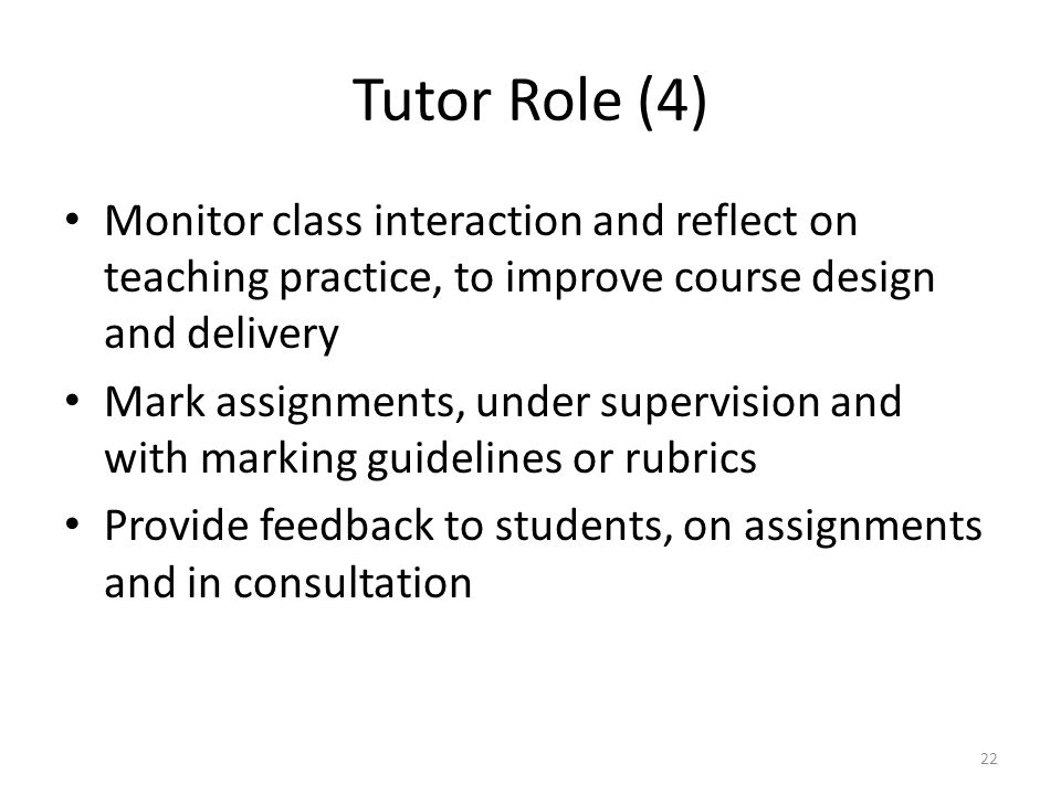 Tutor Role (4) Monitor class interaction and reflect on teaching practice, to improve course design and delivery.