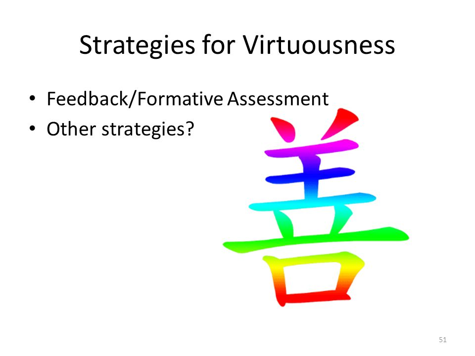 Strategies for Virtuousness