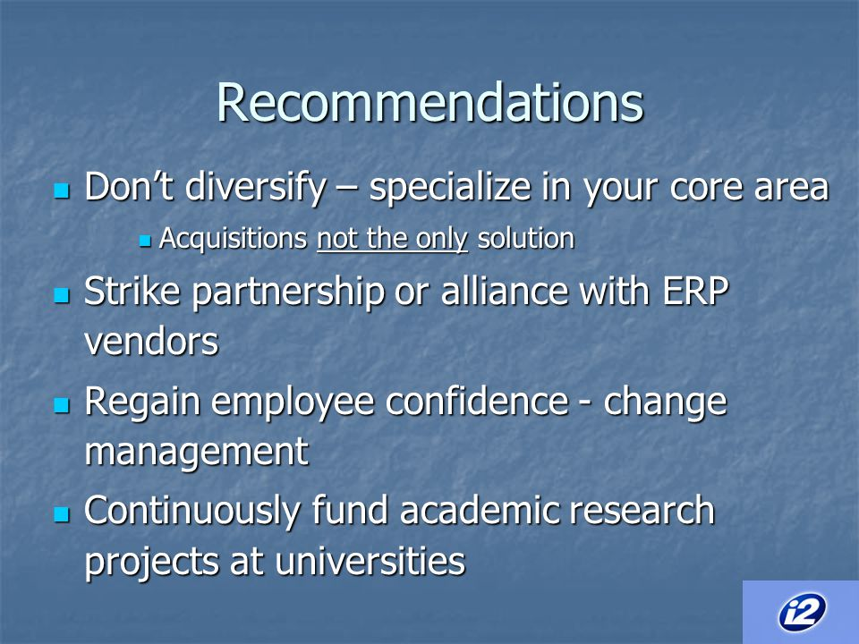 Recommendations Don't diversify – specialize in your core area