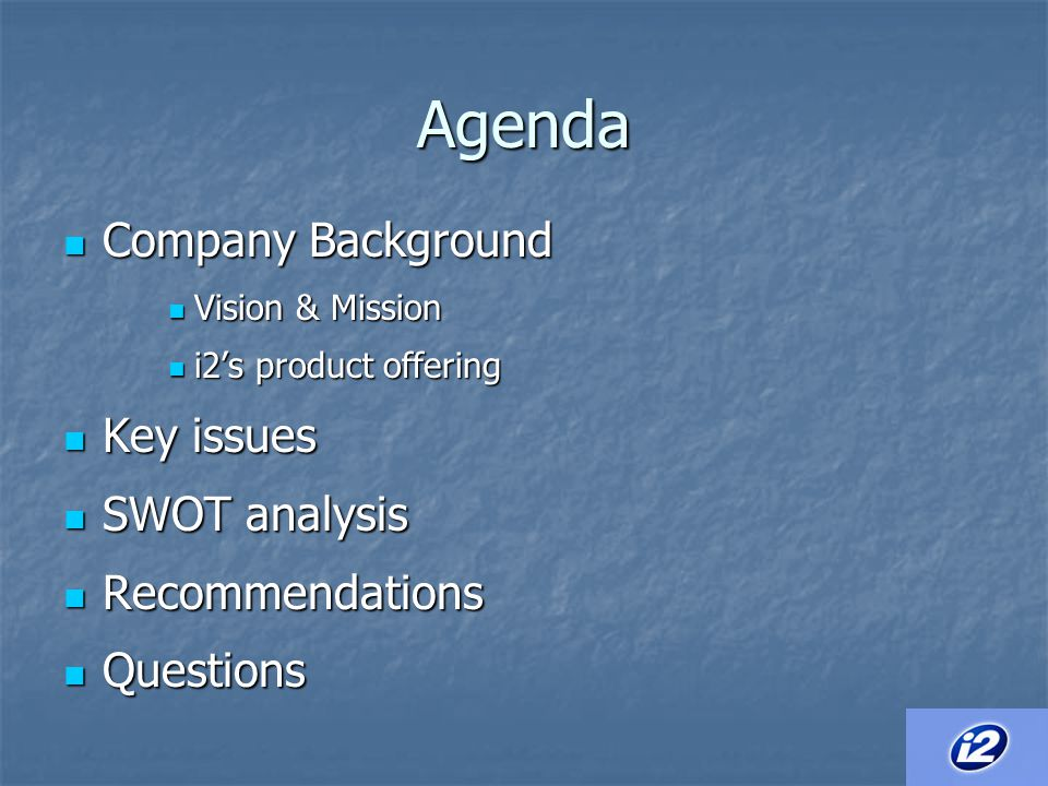 Agenda Company Background Key issues SWOT analysis Recommendations