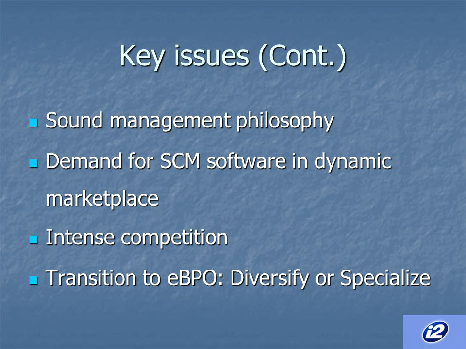 Key issues (Cont.) Sound management philosophy
