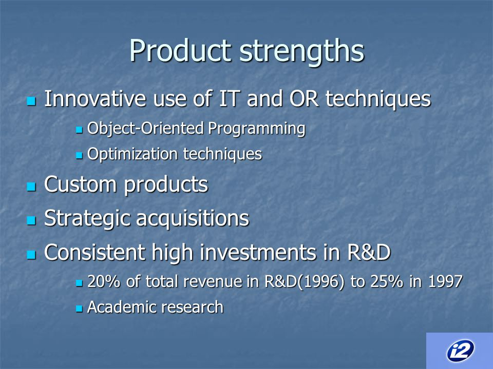 Product strengths Innovative use of IT and OR techniques