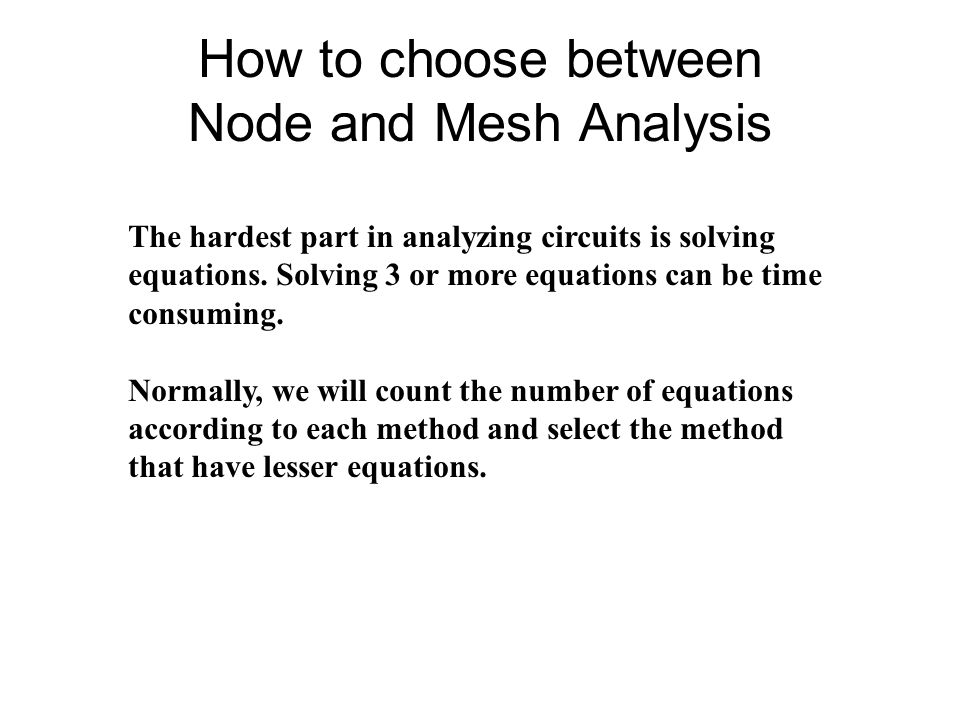 How to choose between Node and Mesh Analysis