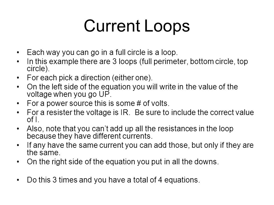 Current Loops Each way you can go in a full circle is a loop.
