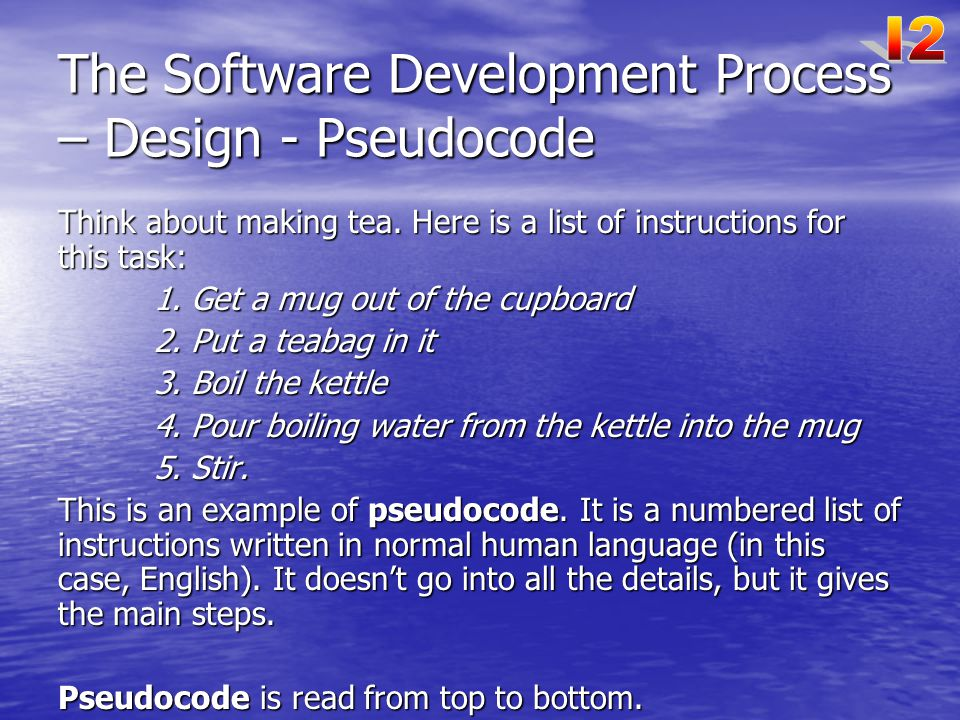 The Software Development Process – Design - Pseudocode