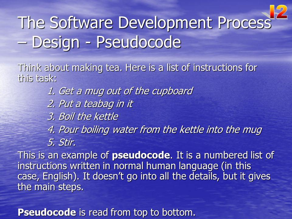 The Software Development Process – Design - Pseudocode