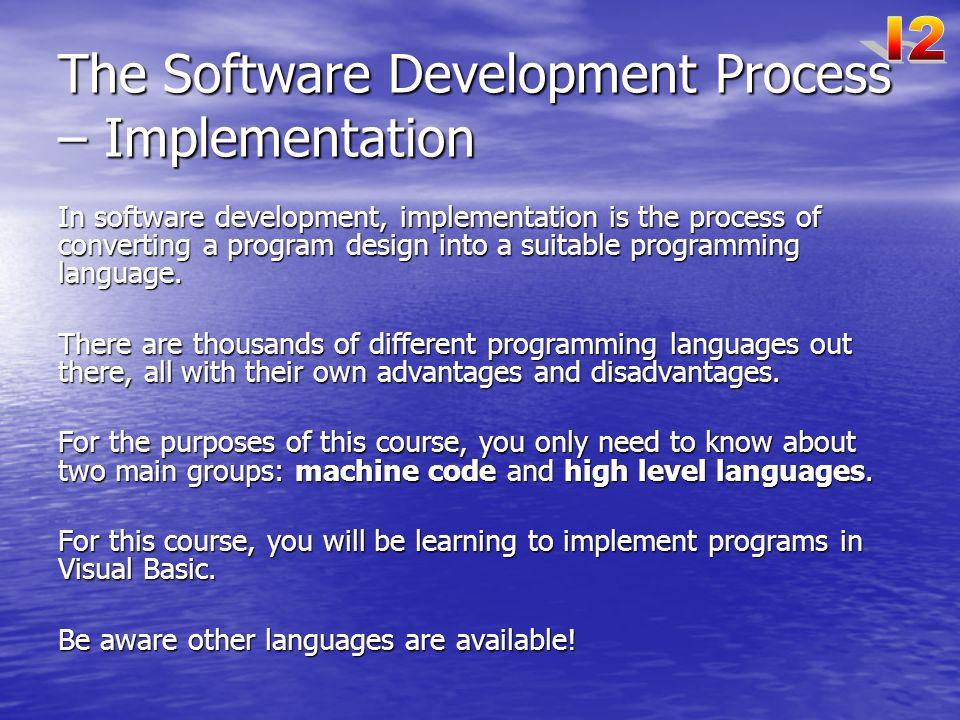 The Software Development Process – Implementation
