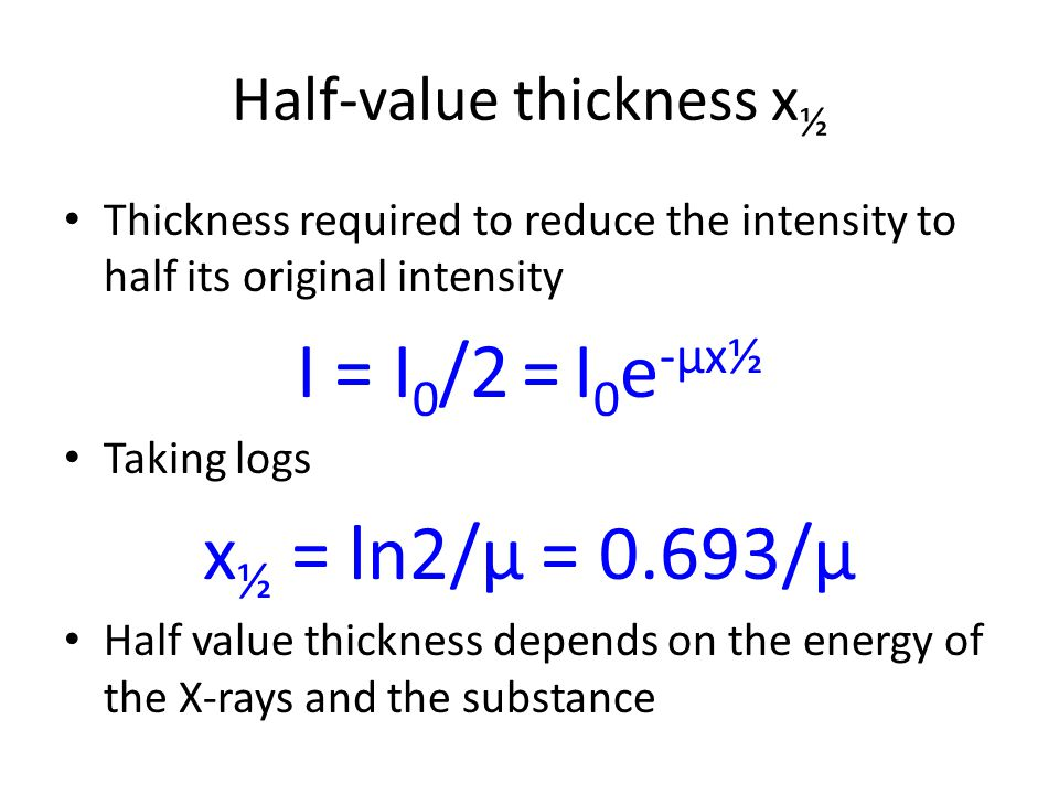 Half-value thickness x½