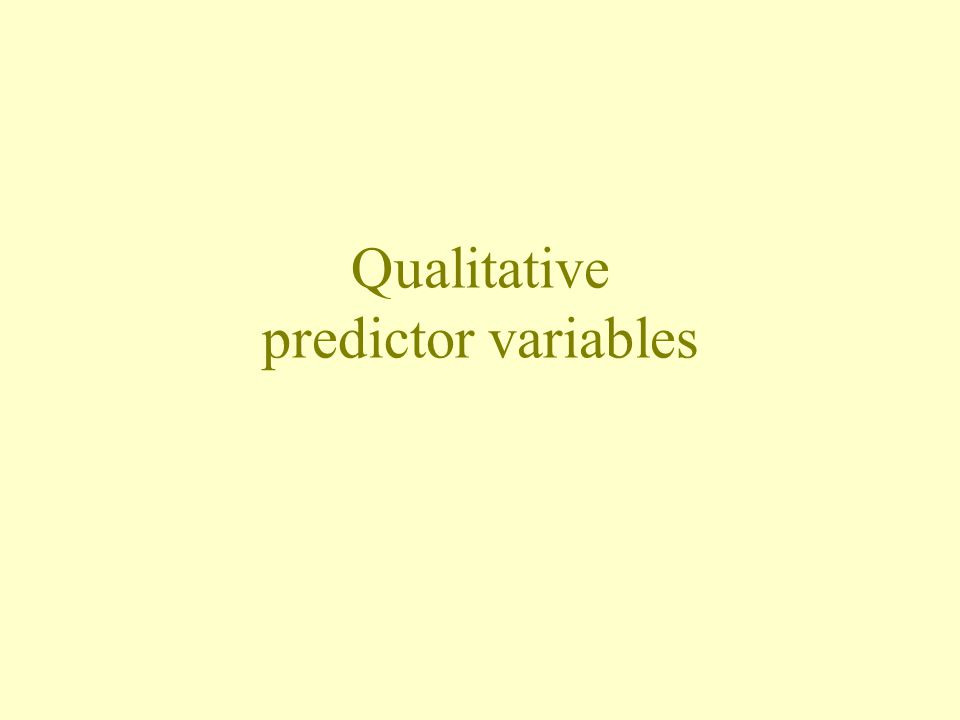 Qualitative predictor variables