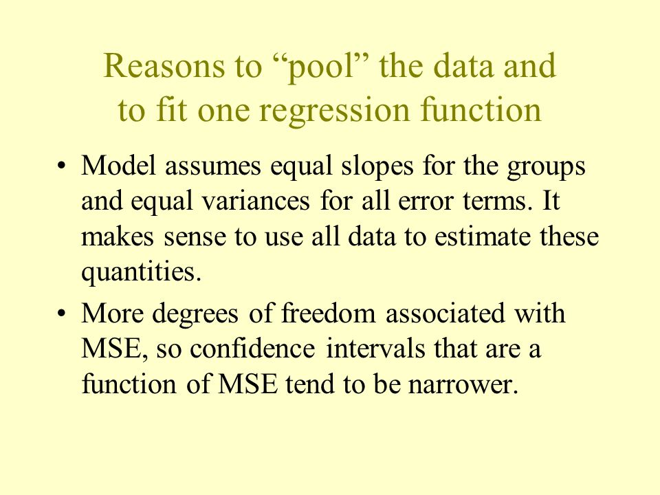 Reasons to pool the data and to fit one regression function