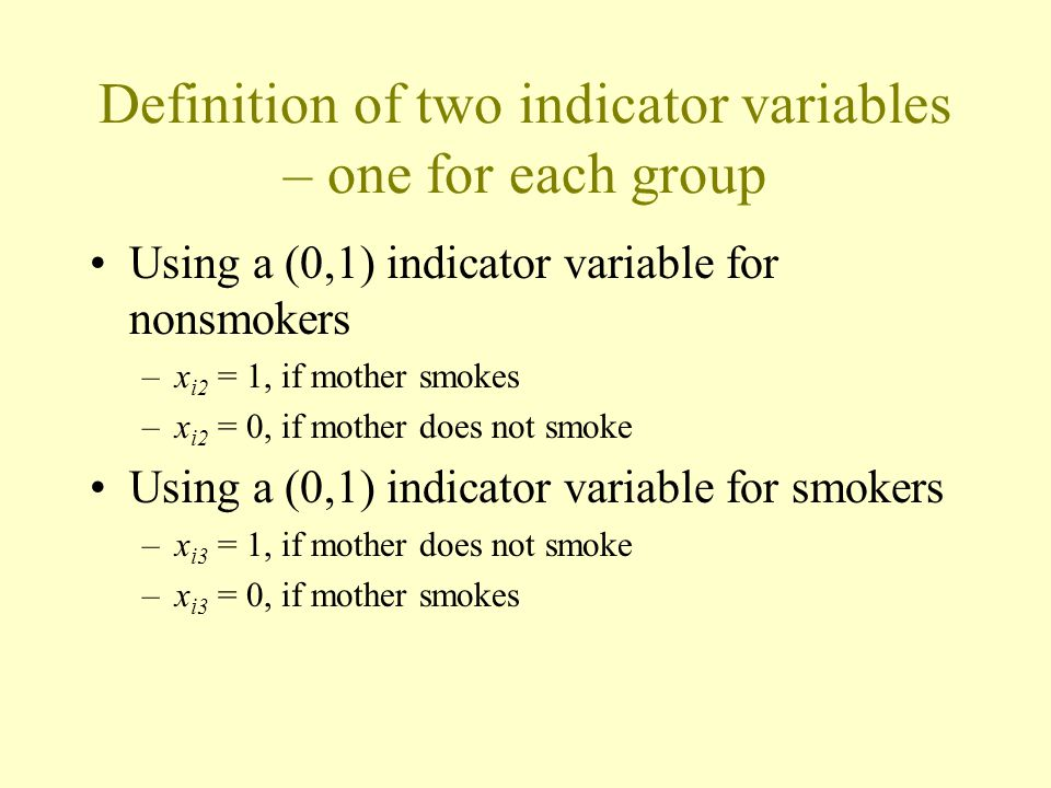 Definition of two indicator variables – one for each group