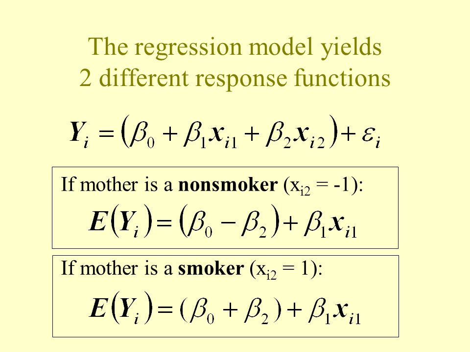 The regression model yields 2 different response functions