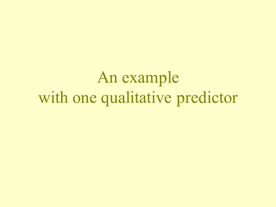 An example with one qualitative predictor