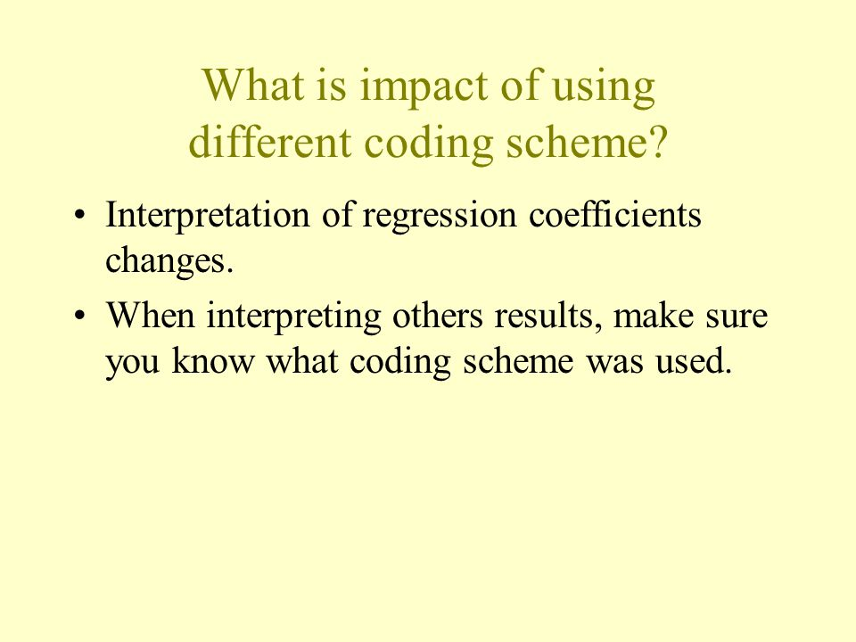 What is impact of using different coding scheme