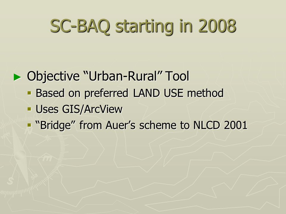 SC-BAQ starting in 2008 Objective Urban-Rural Tool