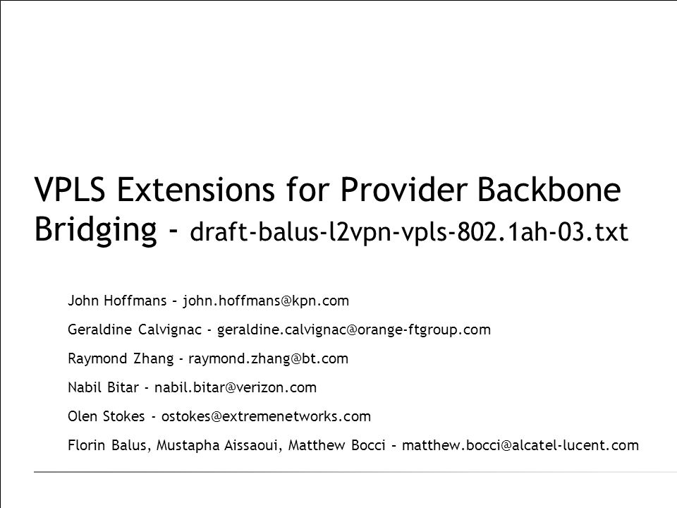 VPLS Extensions for Provider Backbone Bridging - draft-balus-l2vpn-vpls-802.1ah-03.txt