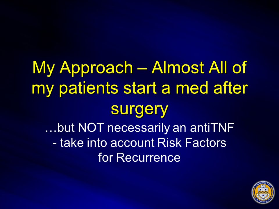 My Approach – Almost All of my patients start a med after surgery