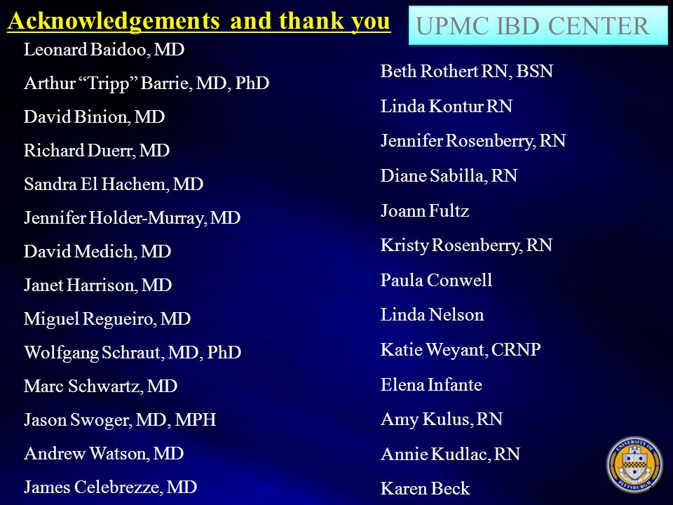 Acknowledgements and thank you UPMC IBD CENTER