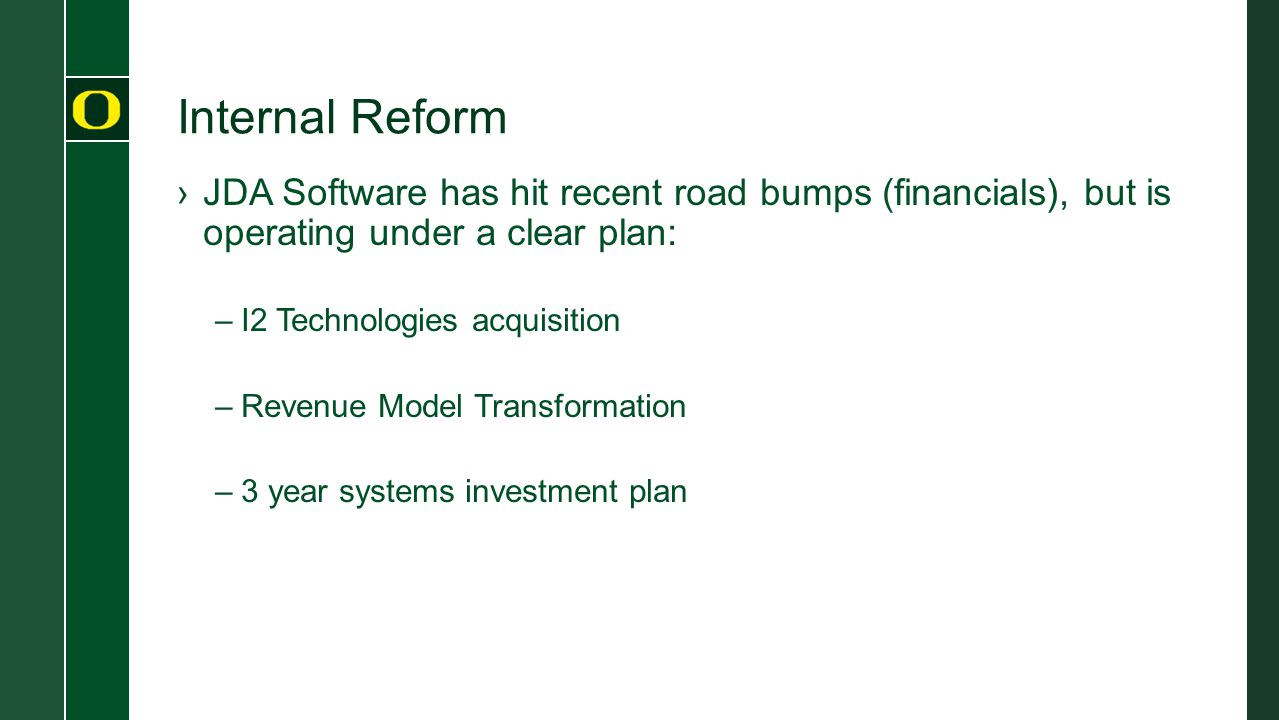 Internal Reform JDA Software has hit recent road bumps (financials), but is operating under a clear plan: