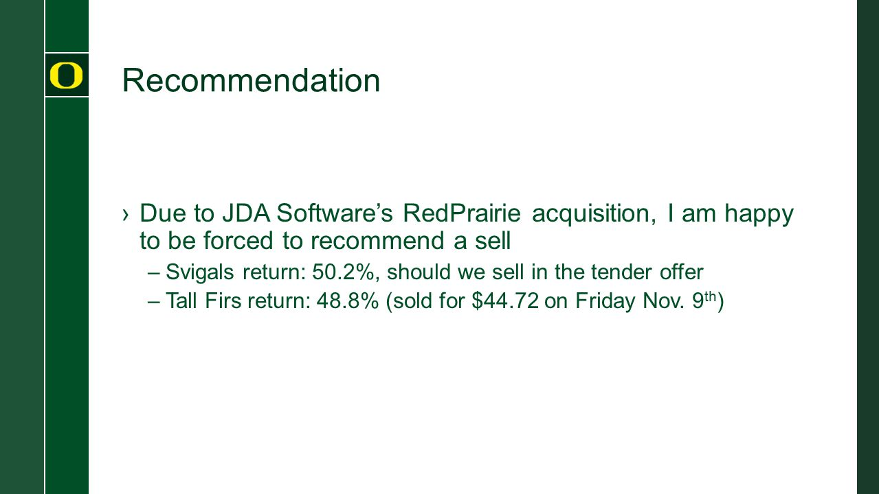 Recommendation Due to JDA Software's RedPrairie acquisition, I am happy to be forced to recommend a sell.