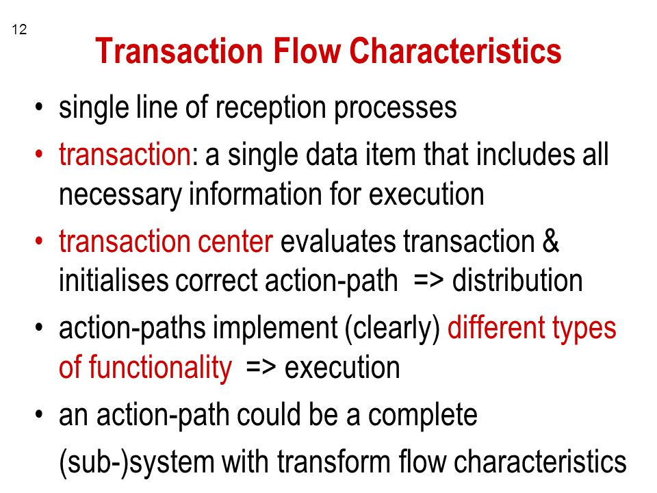 Transaction Flow Characteristics