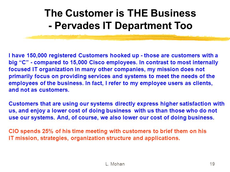 The Customer is THE Business - Pervades IT Department Too
