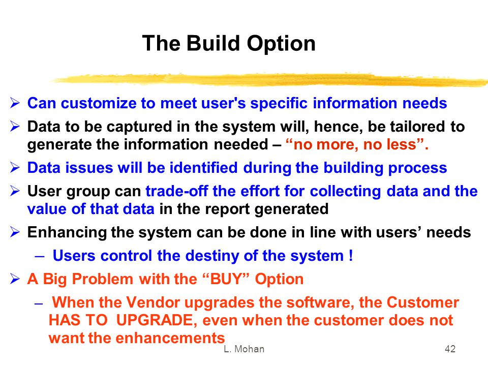 The Build Option Can customize to meet user s specific information needs.