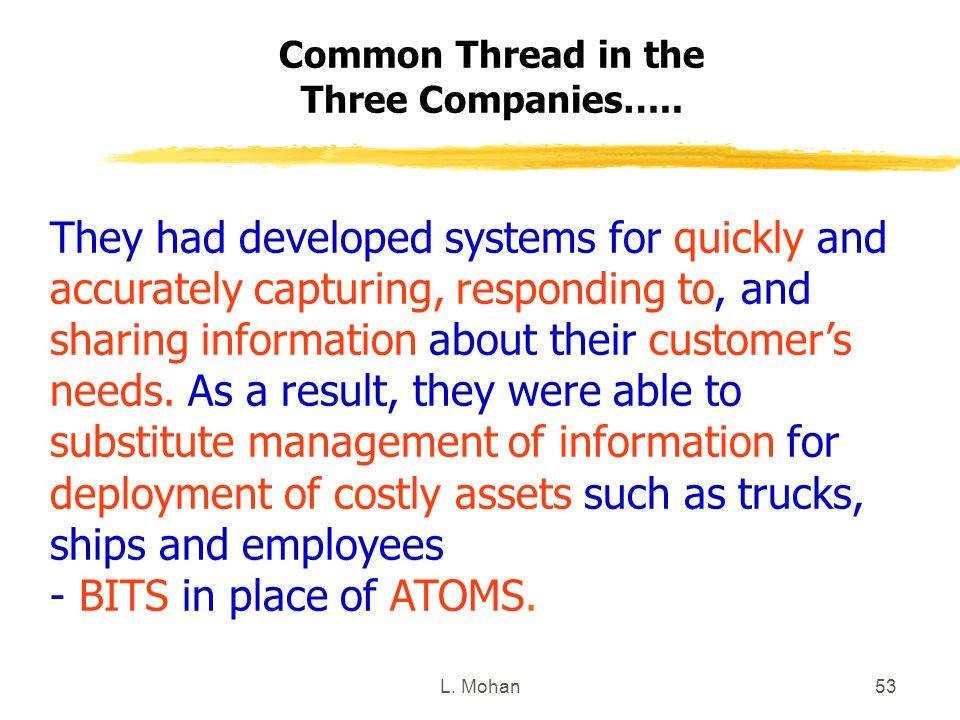 Common Thread in the Three Companies…..