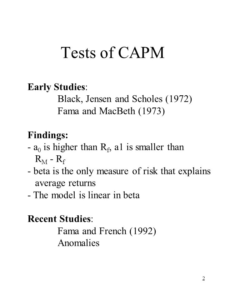 Tests of CAPM Early Studies: Black, Jensen and Scholes (1972)