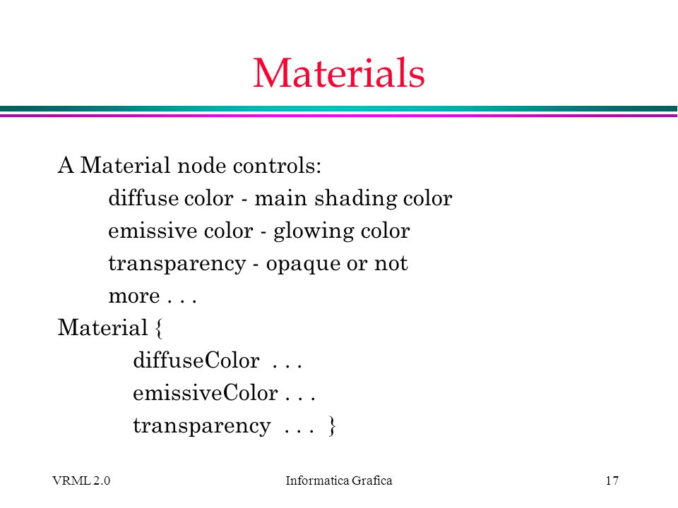 Materials A Material node controls: diffuse color - main shading color