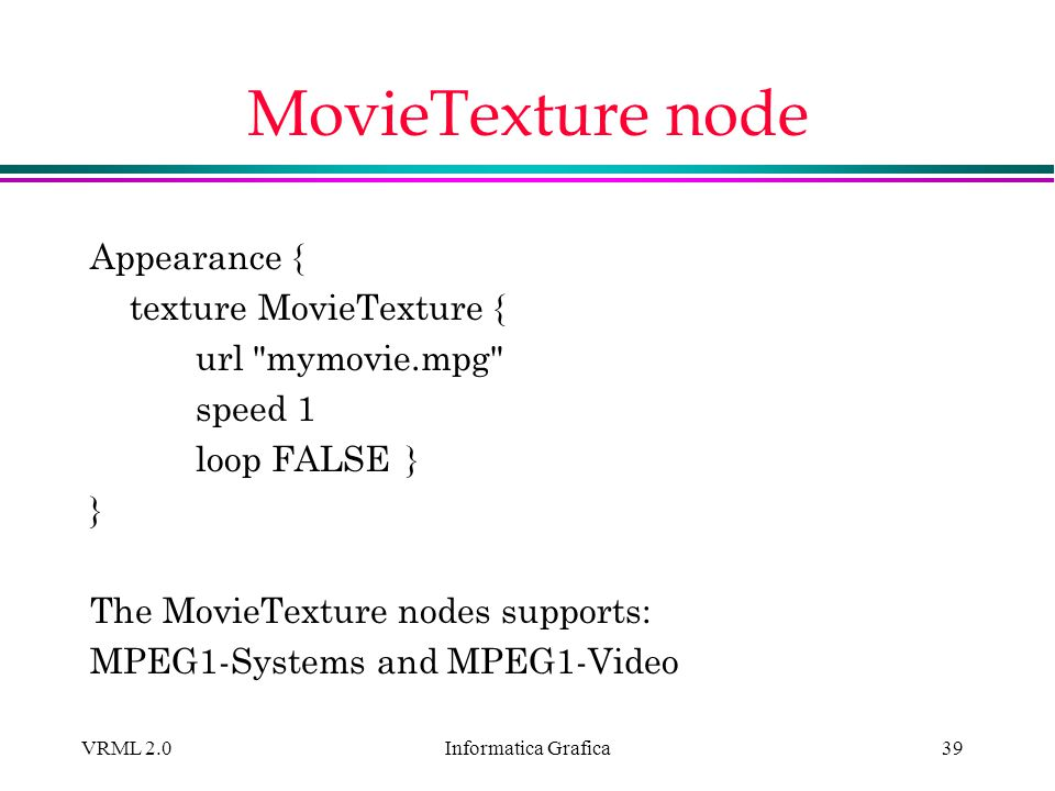 MovieTexture node Appearance { texture MovieTexture {