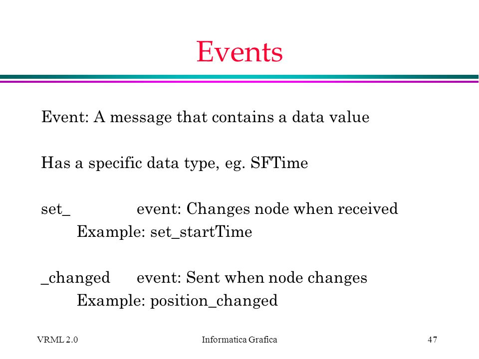 Events Event: A message that contains a data value