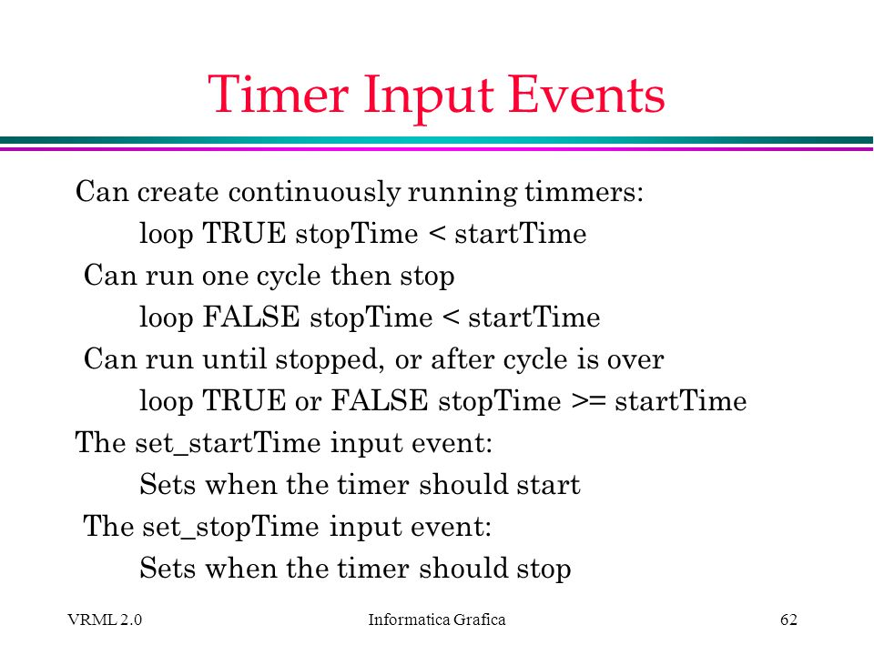 Timer Input Events Can create continuously running timmers: