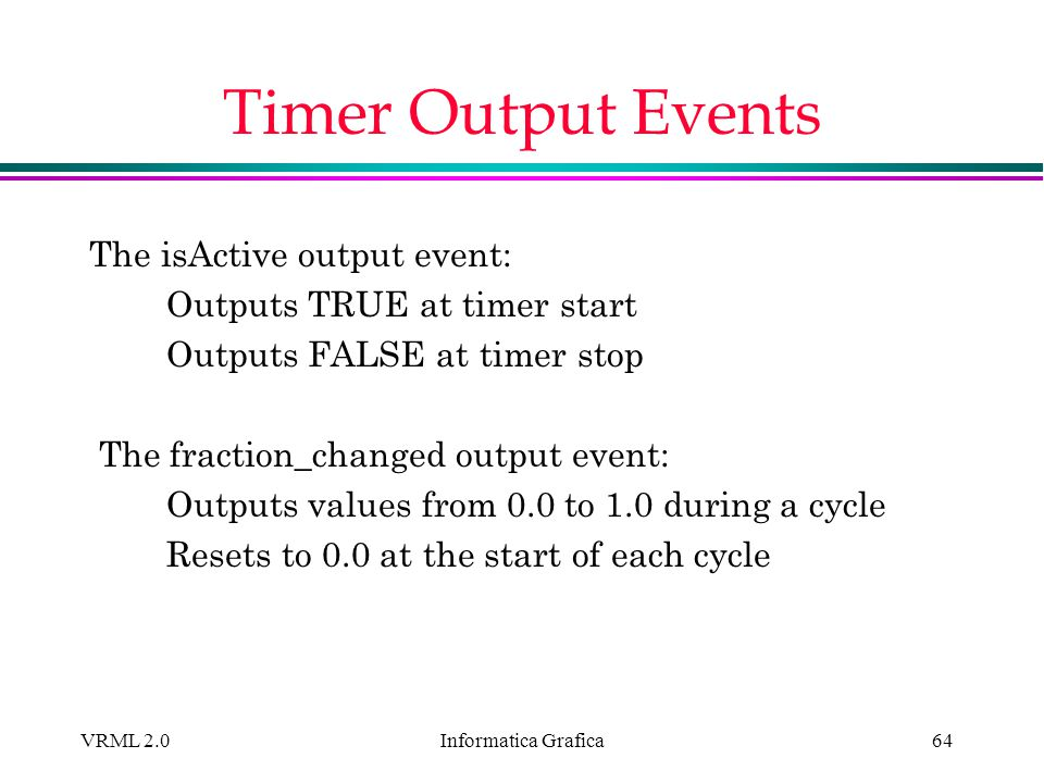 Timer Output Events The isActive output event:
