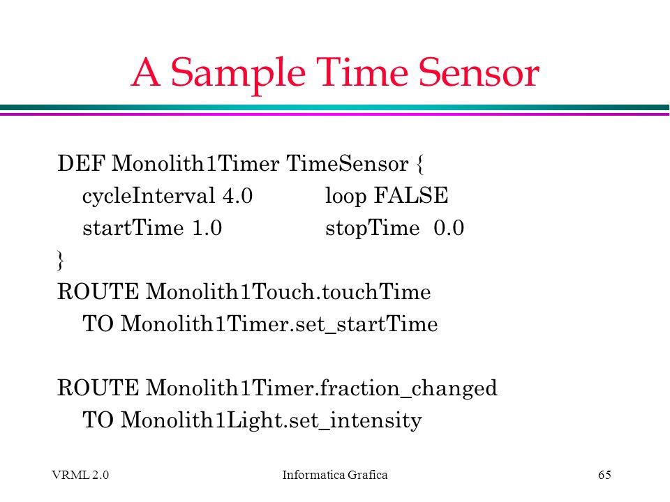 A Sample Time Sensor DEF Monolith1Timer TimeSensor {