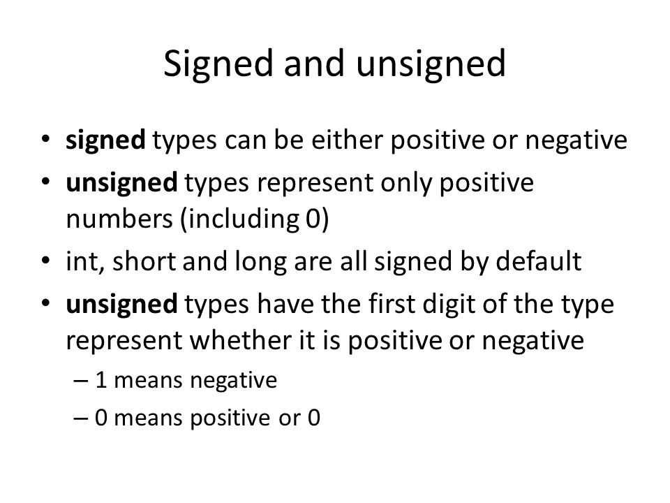 Signed and unsigned signed types can be either positive or negative