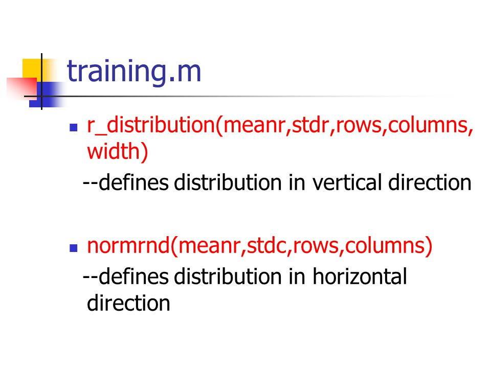training.m r_distribution(meanr,stdr,rows,columns,width)