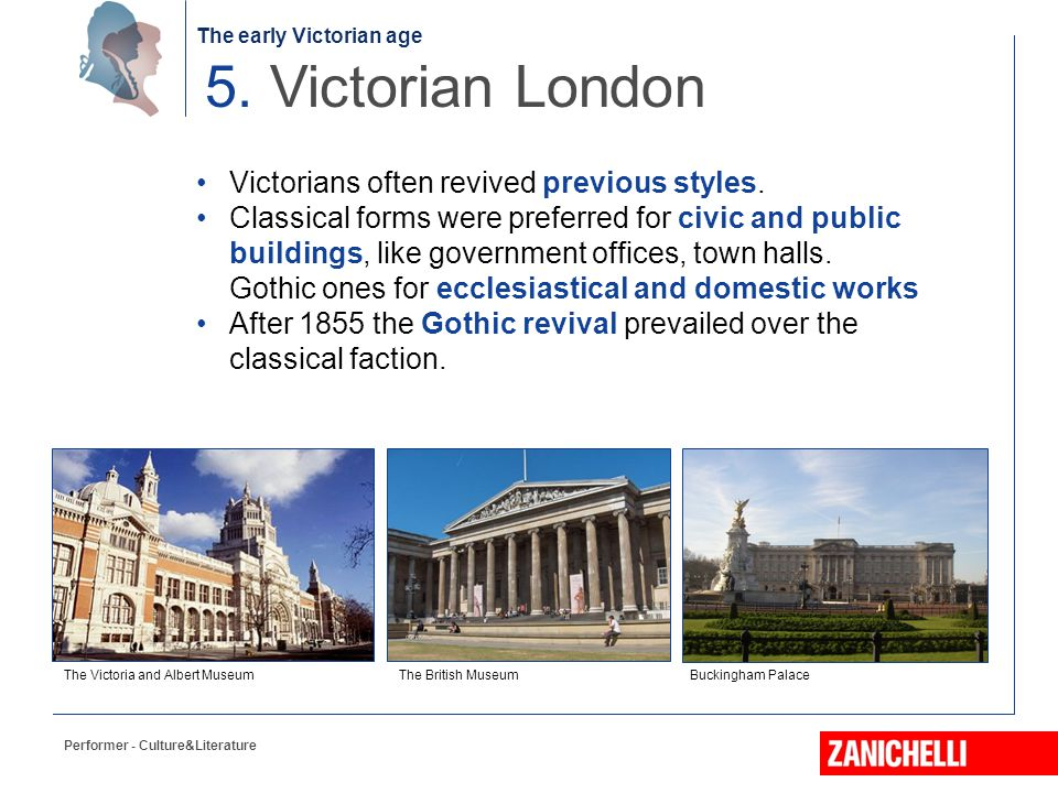 5. Victorian London Victorians often revived previous styles.
