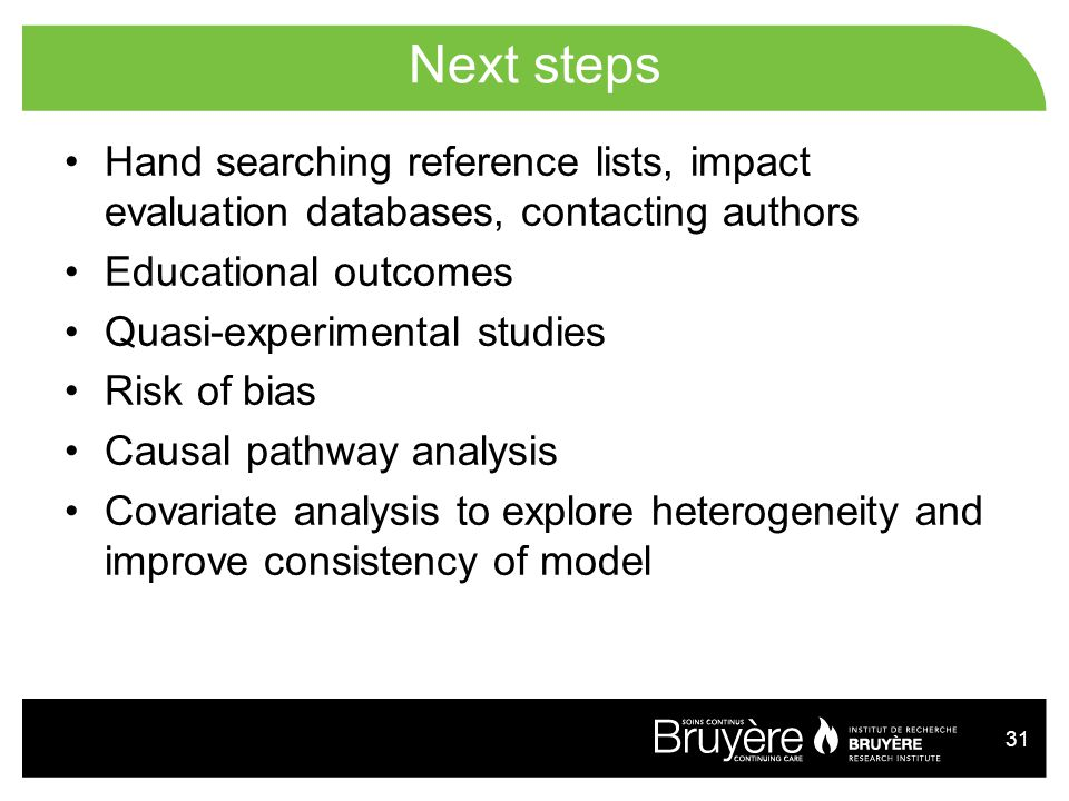 Next steps Hand searching reference lists, impact evaluation databases, contacting authors. Educational outcomes.