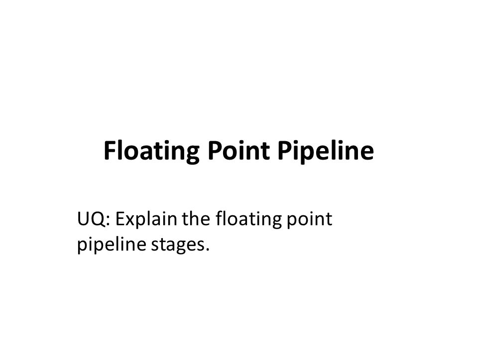 Floating Point Pipeline