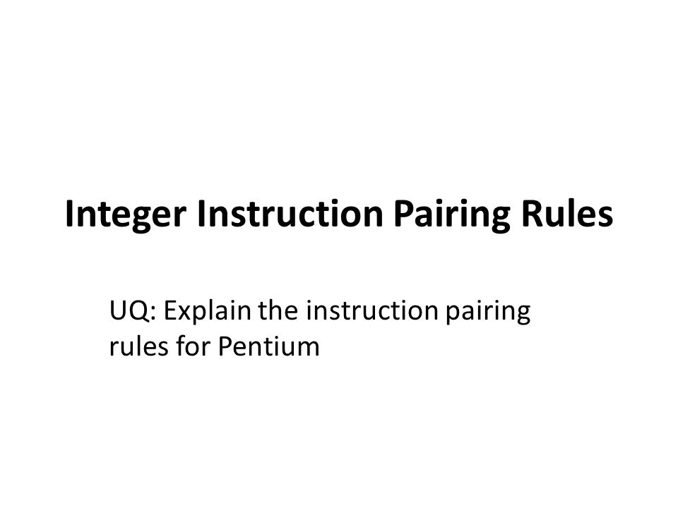 Integer Instruction Pairing Rules