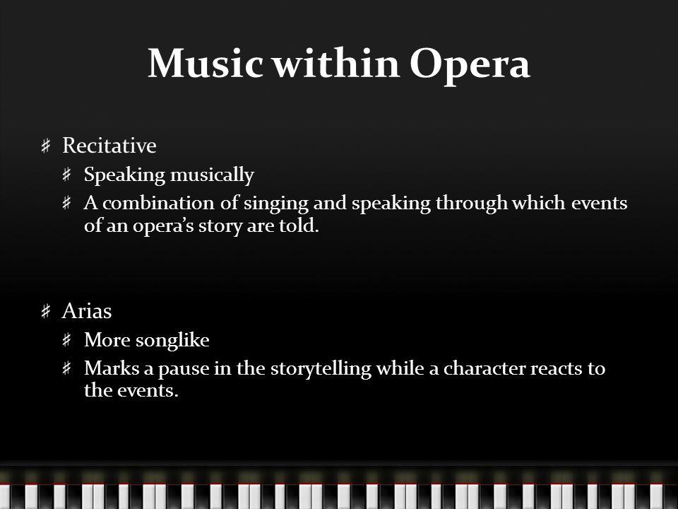 Music within Opera Recitative Arias Speaking musically