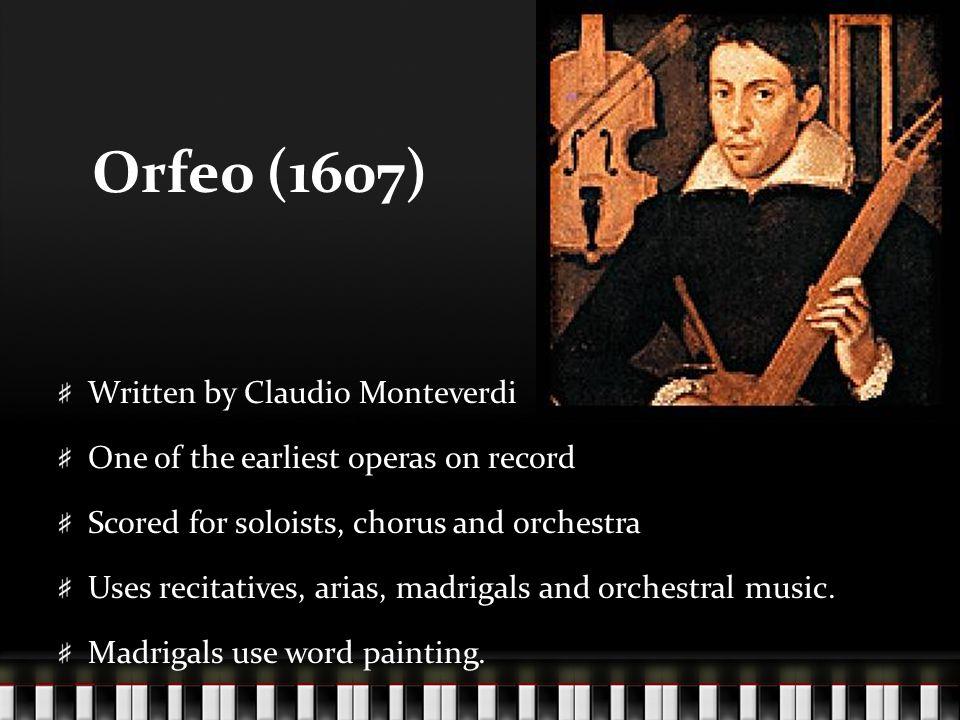 Orfeo (1607) Written by Claudio Monteverdi