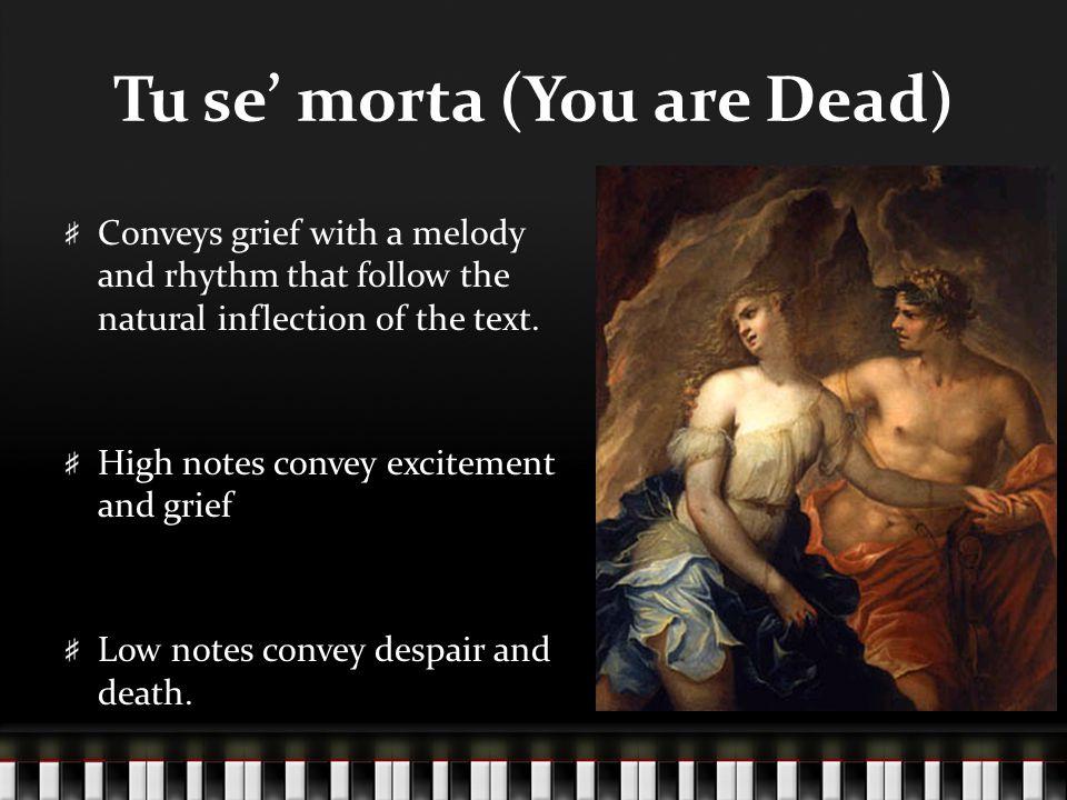 Tu se' morta (You are Dead)