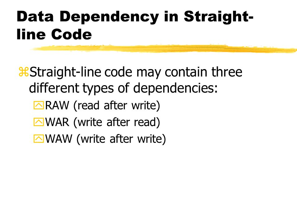 Data Dependency in Straight- line Code