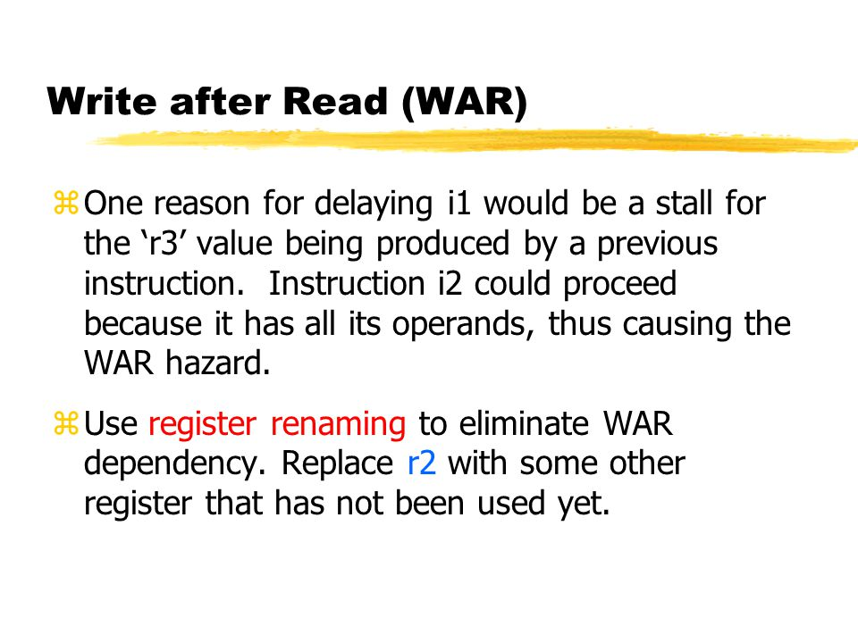Write after Read (WAR)