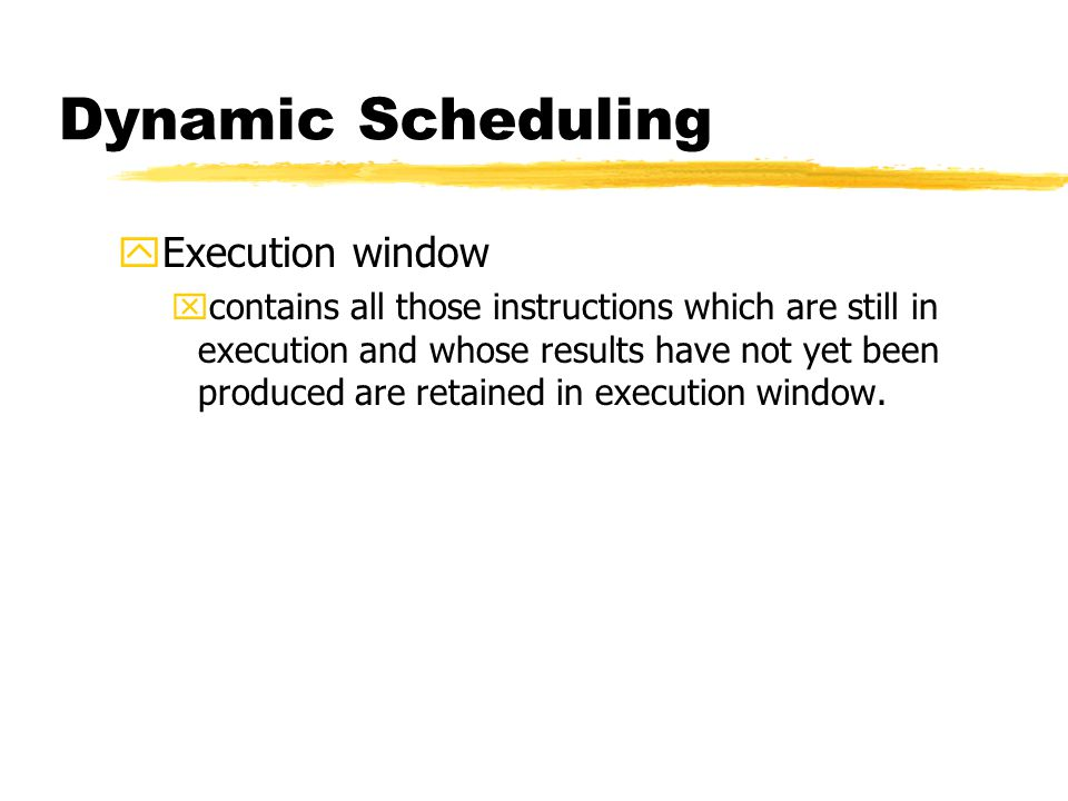 Dynamic Scheduling Execution window