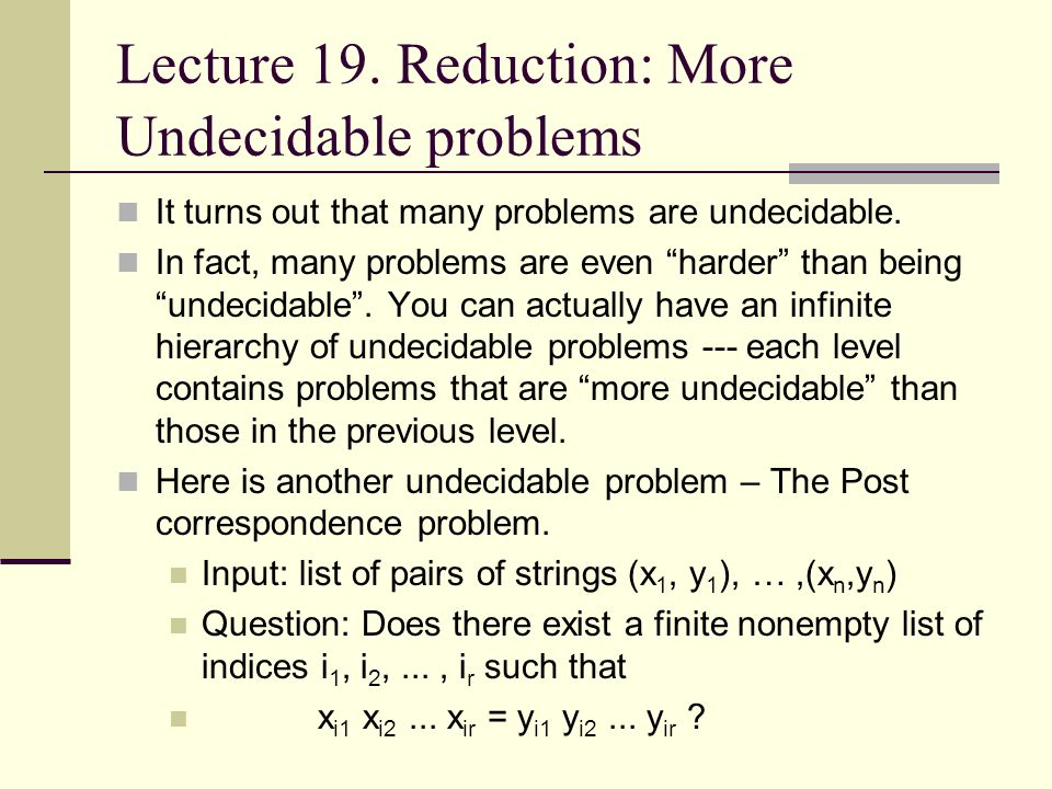 Lecture 19. Reduction: More Undecidable problems
